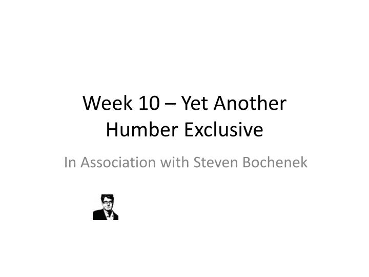 week 10 yet another humber exclusive n.