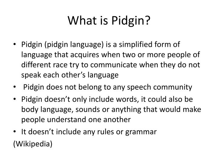 What is pidgin
