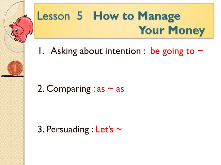 Lesson 5 how to manage your money