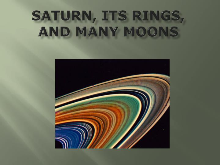 essay on saturn and its rings Saturn has been known since prehistoric times galileo was the first to observe it with a telescope in 1610 he noted its odd appearance but was confused early observations of saturn were complicated by the fact that the earth passes through the plane of saturn's rings every few years as saturn.