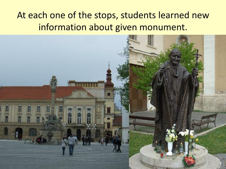 At each one of the stops, students learned new information about given monument.