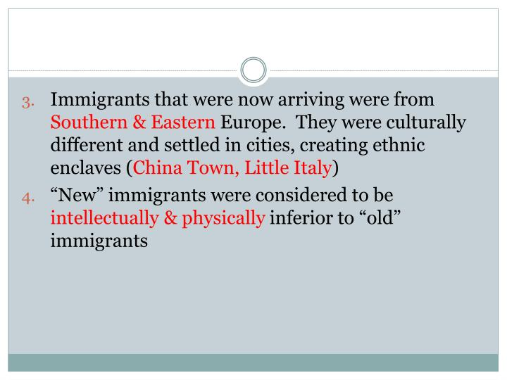 Immigrants that were now arriving were from