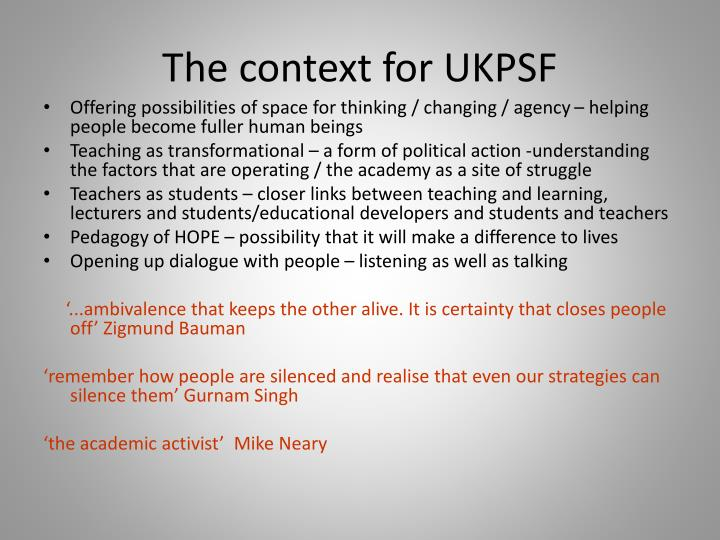 The context for UKPSF