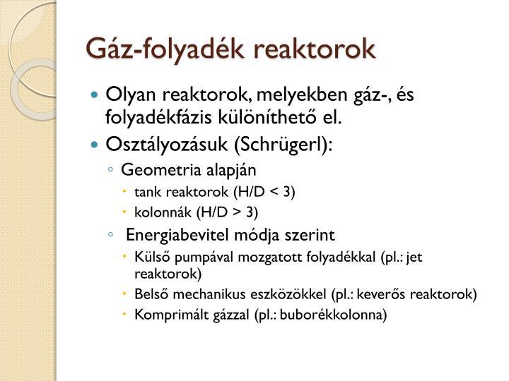 G z folyad k reaktorok