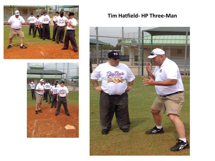 Tim Hatfield- HP Three-Man