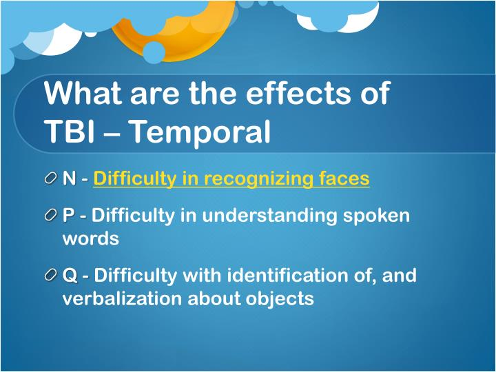 What are the effects of TBI – Temporal