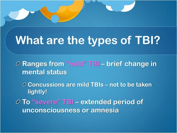 What are the types of TBI?