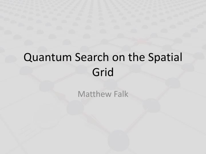 quantum search on the spatial grid n.