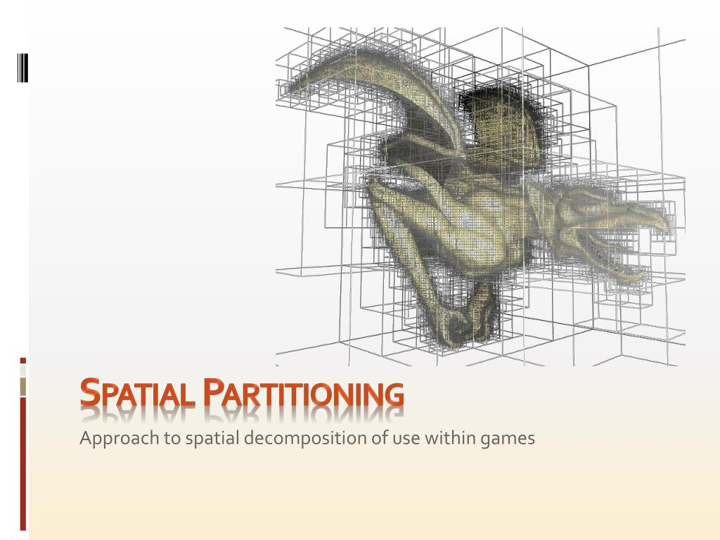 PPT - 2   7  Spatial Partitioning PowerPoint Presentation