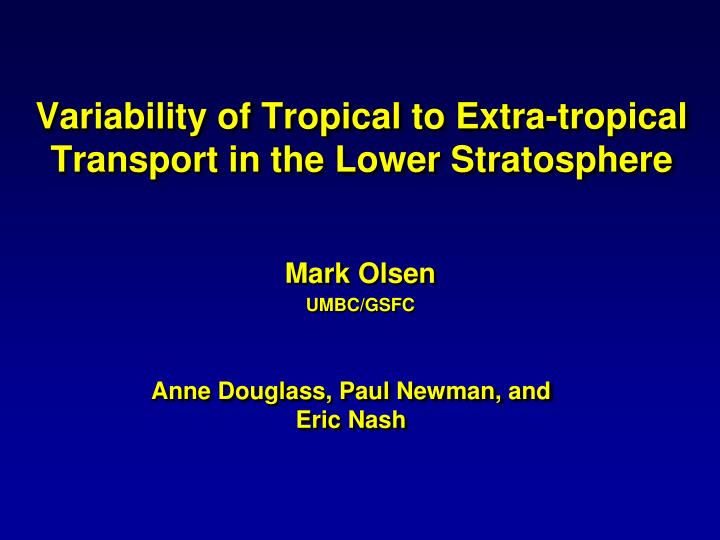Variability of tropical to extra tropical transport in the lower stratosphere
