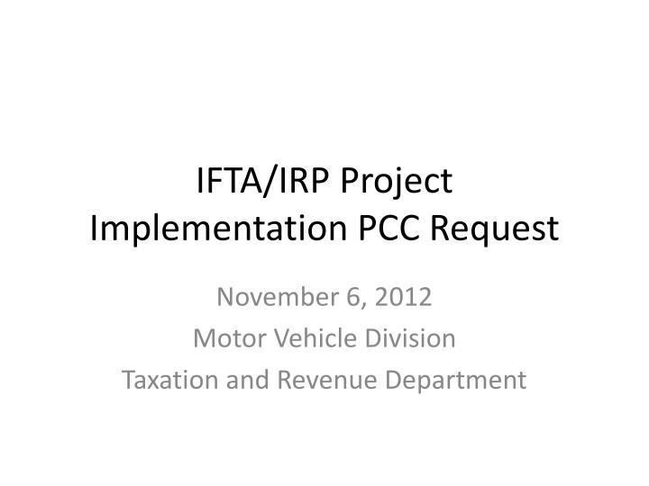 ifta irp project implementation pcc request n.