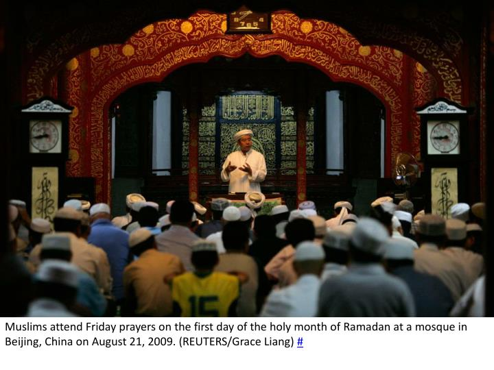 Muslims attend Friday prayers on the first day of the holy month of Ramadan at a mosque in Beijing, China on August 21, 2009. (REUTERS/Grace Liang)
