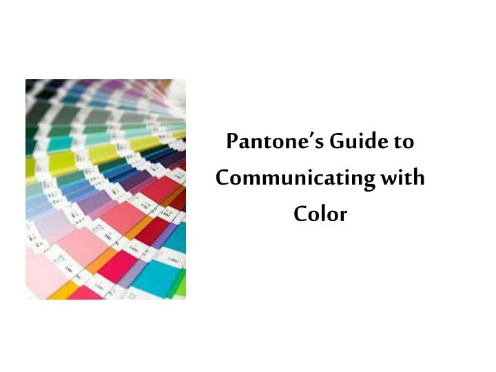 Pantone s guide to communicating with color