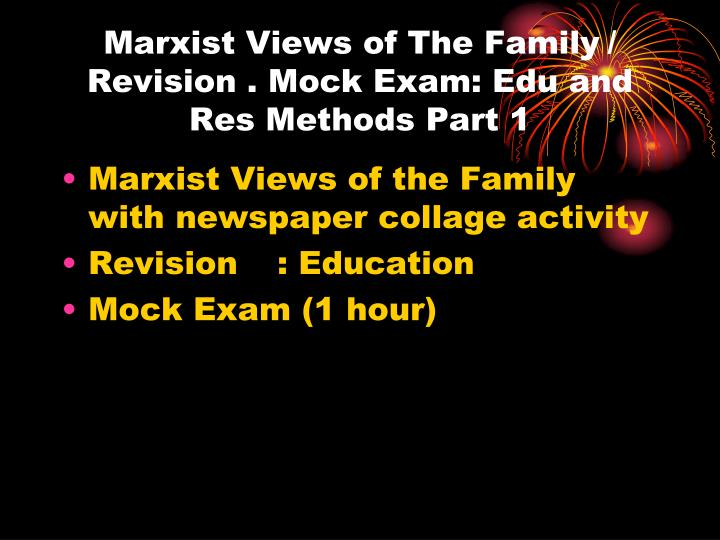 marxist views of the family revision mock exam edu and res methods part 1 n.