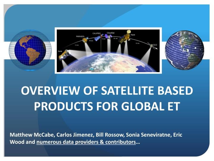 overview of satellite based products for global et n.