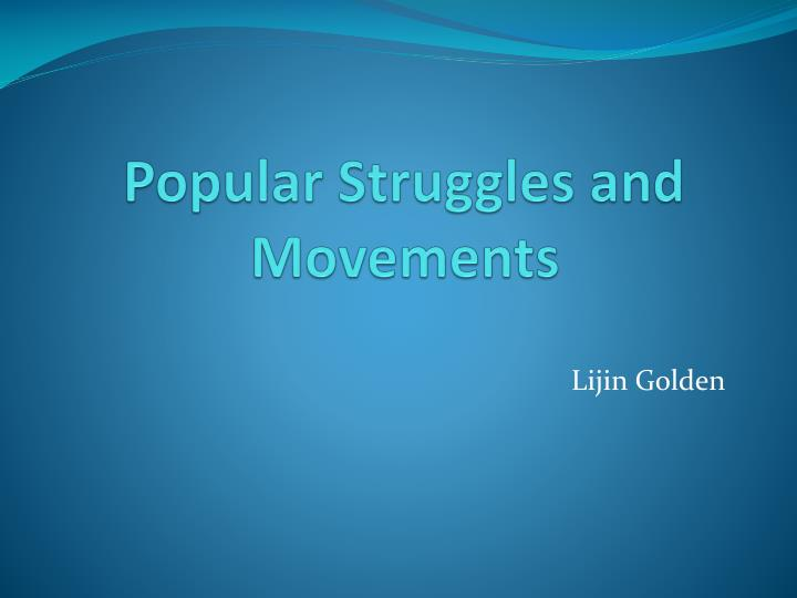 PPT - Popula r Struggles and Movements PowerPoint Presentation - ID