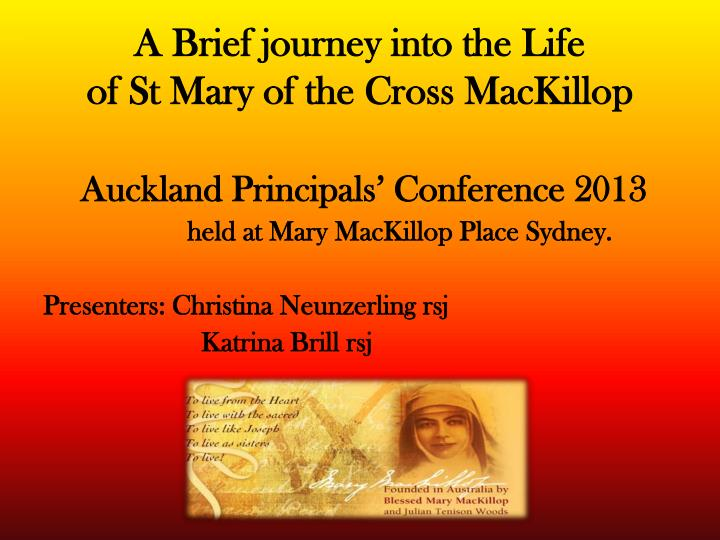 a brief journey into the life of st mary of the cross mackillop n.
