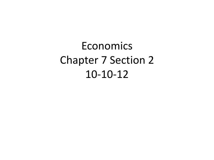 economics chapter 7 section 2 10 10 12 n.