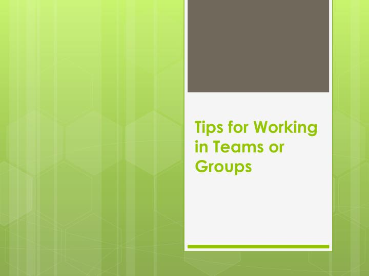 tips for working in teams or groups n.