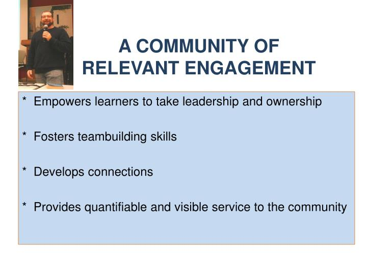 A COMMUNITY OF RELEVANT ENGAGEMENT