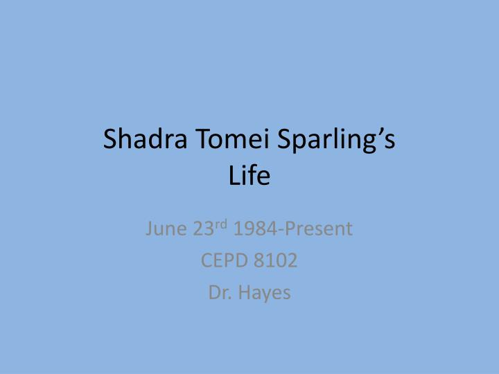 shadra tomei sparling s life n.
