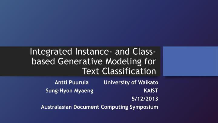 integrated instance and class based generative modeling for text classification n.