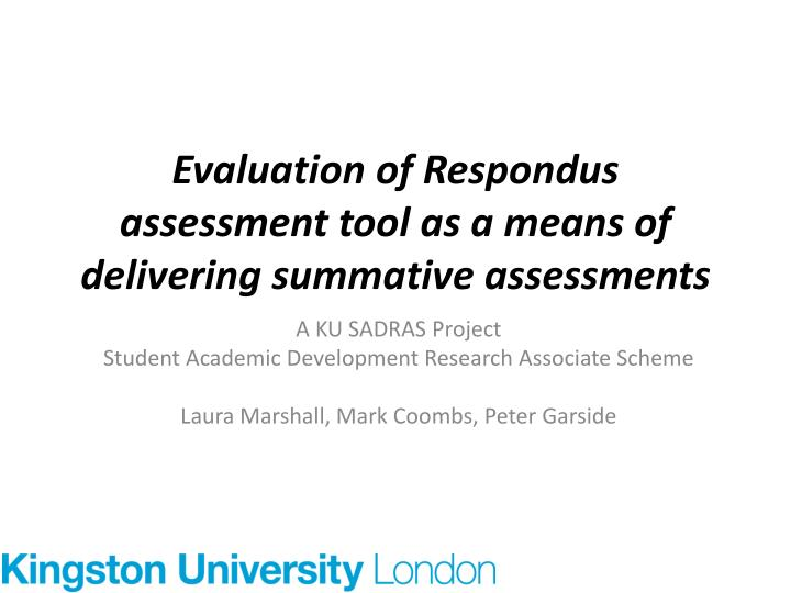 evaluation of respondus assessment tool as a means of delivering summative assessments n.