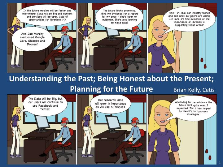 understanding the past being honest about the present planning for the future n.