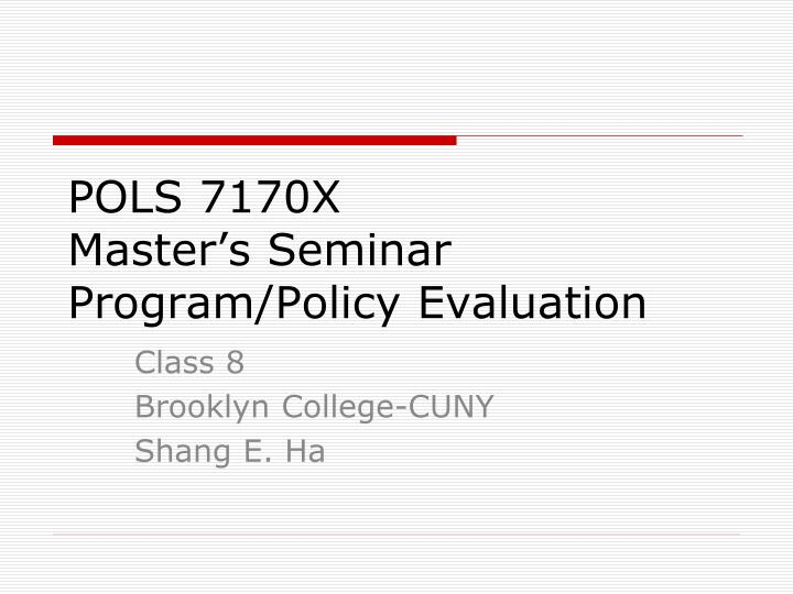 pols 7170x master s seminar program policy evaluation n.