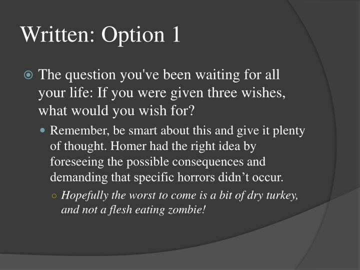 Written: Option 1