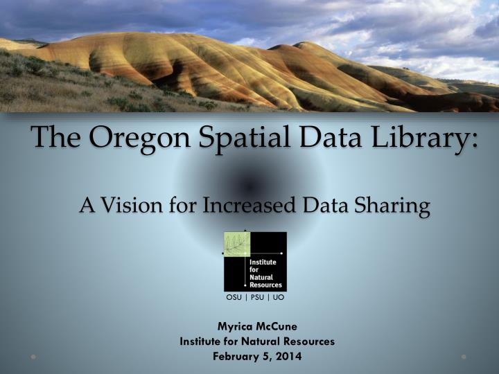 the oregon spatial data library a vision for increased data sharing n.