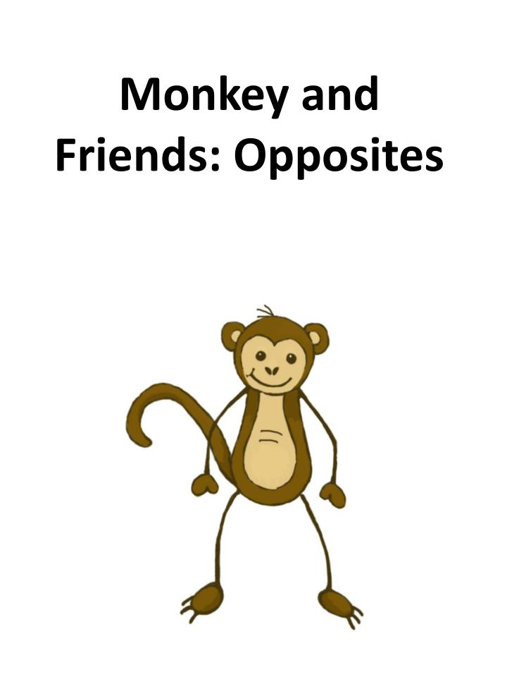monkey and friends opposites n.