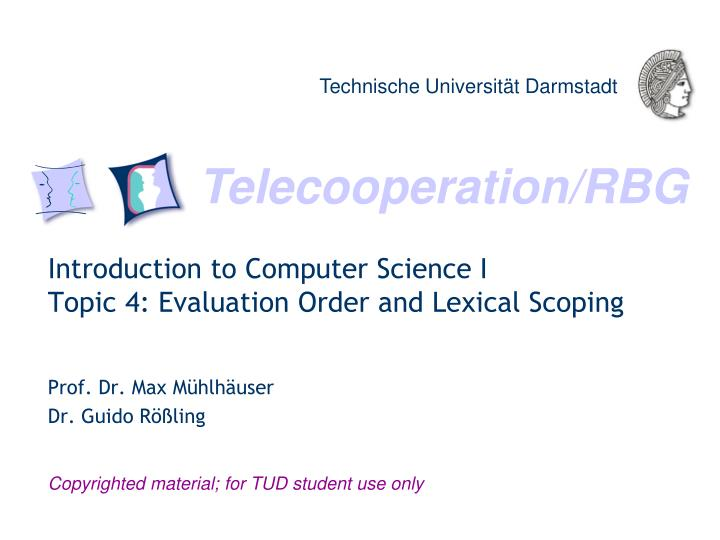 introduction to computer science i topic 4 evaluation order and lexical scoping n.