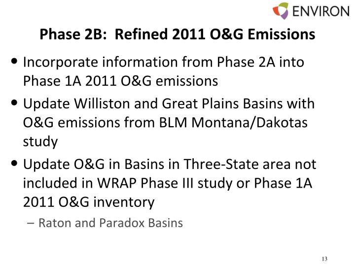 Phase 2B:  Refined 2011 O&G Emissions