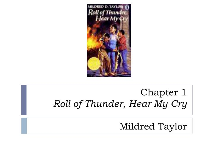 an analysis of the roll of thunder hear my cry by mildred d taylor Roll of thunder, hear my cry: theme analysis roll of thunder, hear my cry taylor mildred delois novelguidecom is continually in the process of adding more.