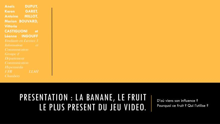 presentation la banane le fruit le plus present du jeu video n.