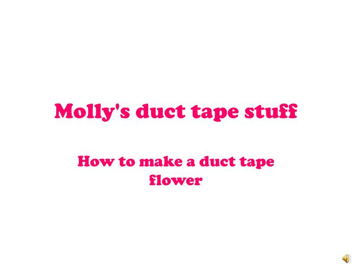molly s duct tape stuff n.