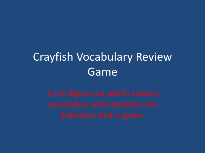 crayfish vocabulary review game n.