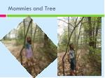 mommies and tree