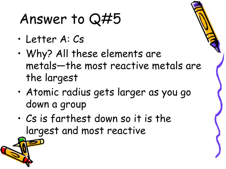 Answer to Q#5