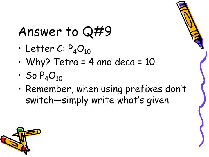 Answer to Q#9