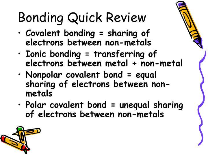 Bonding Quick Review