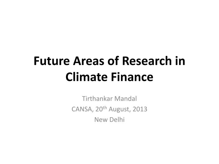 future areas of research in climate finance n.