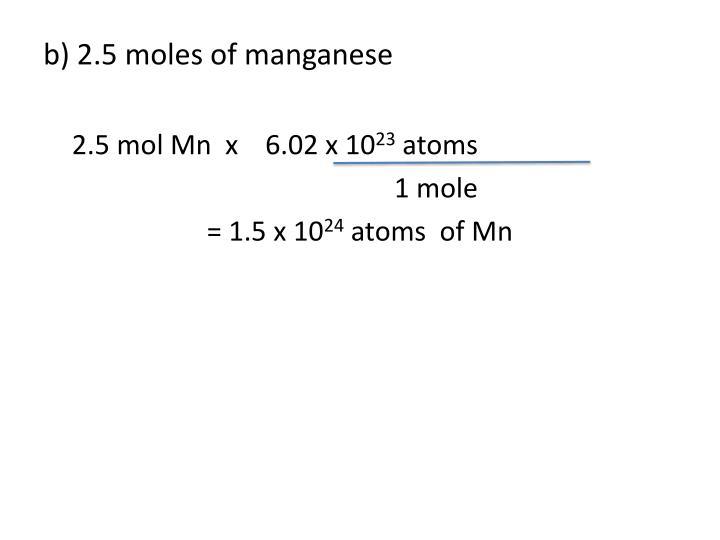 b) 2.5 moles of