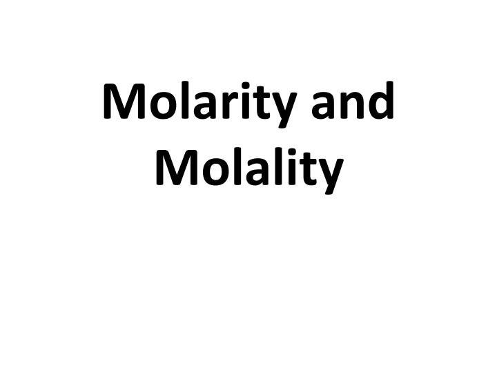 molarity and molality n.