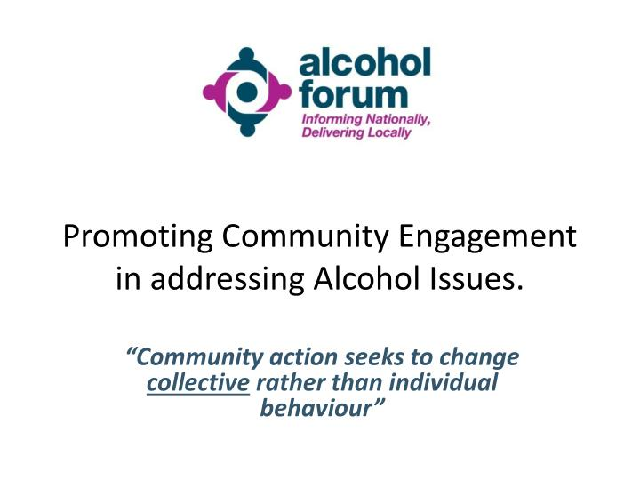 promoting community engagement in addressing alcohol issues n.