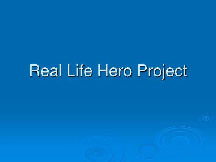 real life hero project n.