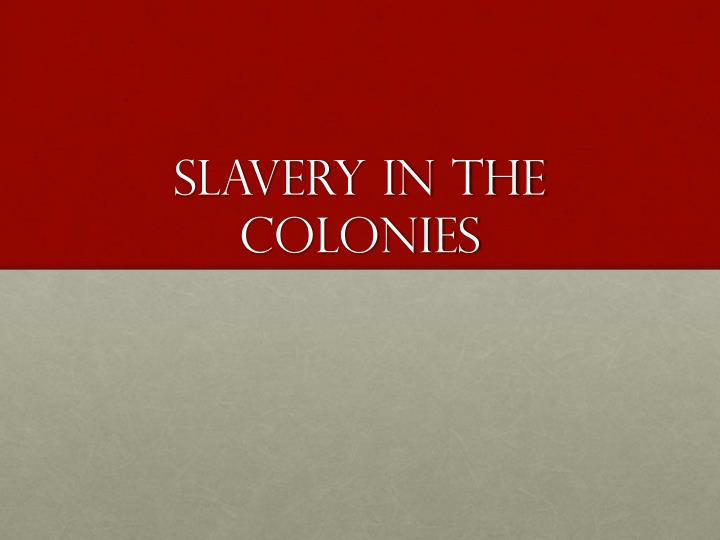 slavery in the colonies n.