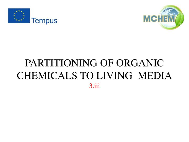 partitioning of organic chemicals to living media n.