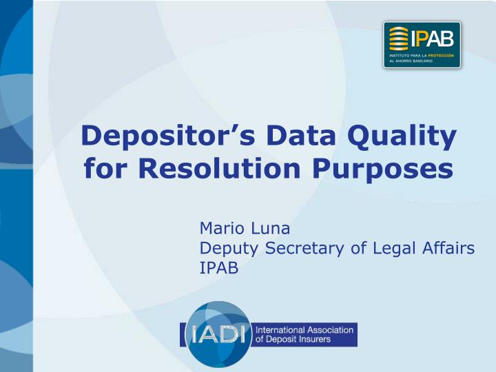 Depositor s data quality for resolution purposes